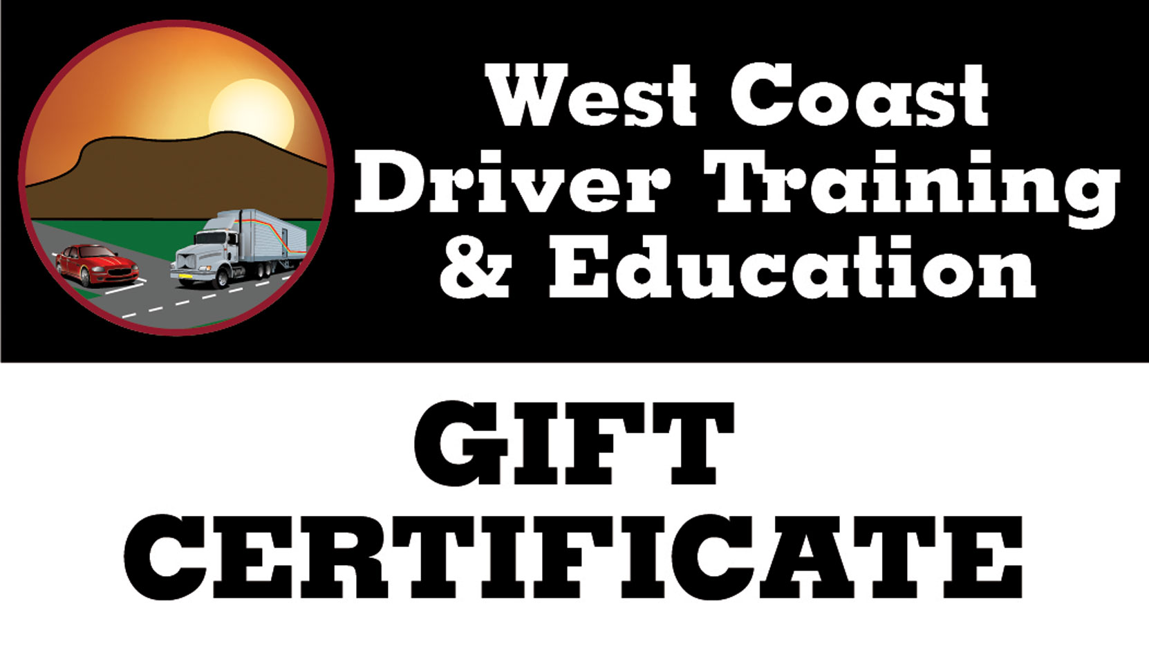 West Coast Driver Training & Education offers Gift Certificates